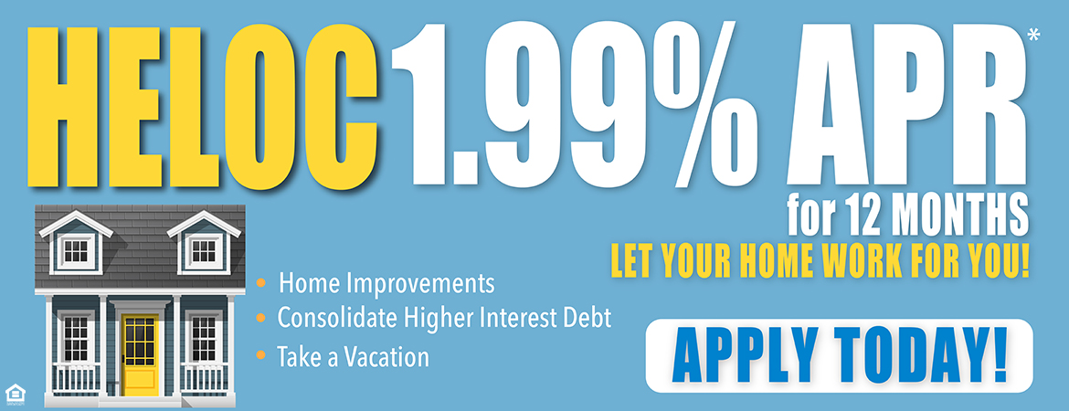 Let your home work for you! HELOC 1.99 APR % for 12 months. Call 303-451-1146 for help or information.
